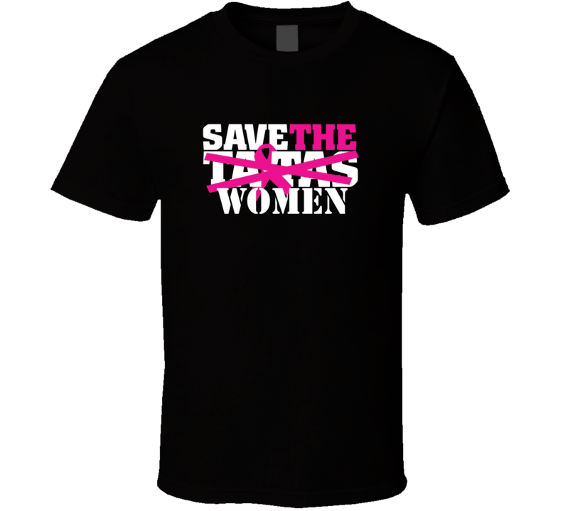 Save The Women Breast Cancer Awareness T Shirt Gift Mother's Day