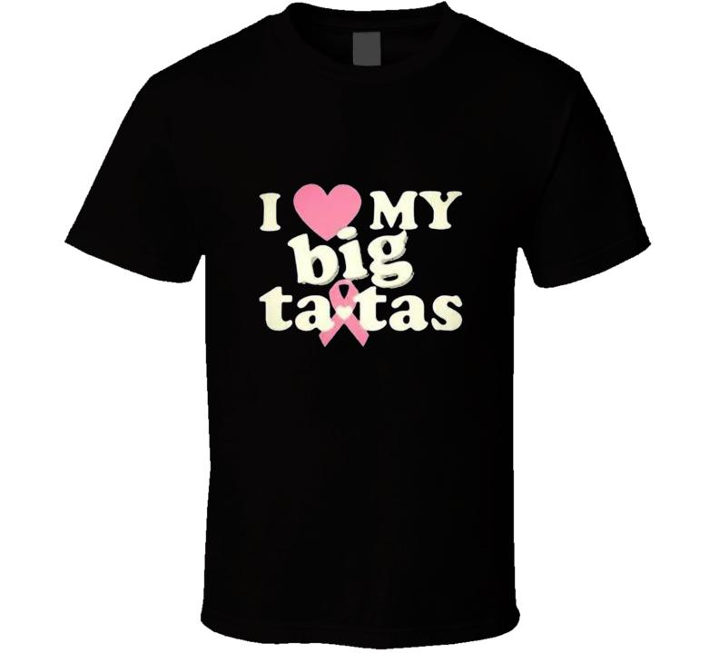 I Love My Big Tatas Breast Cancer Awareness T Shirt Gift