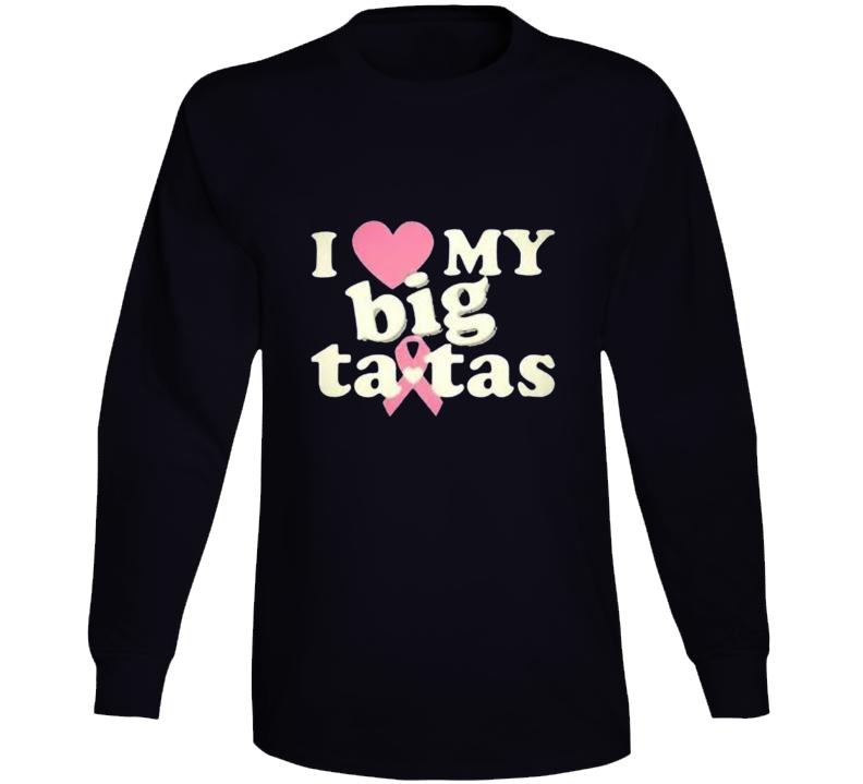 I Love My Big Tatas Breast Cancer Awareness Long Sleeve T Shirt Gift