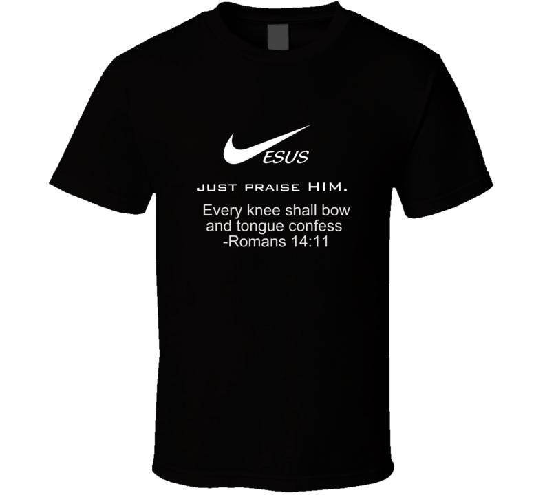 Jesus Just Praise Him T Shirt Nike Spoof Christian Witness Testimony Gift Scripture