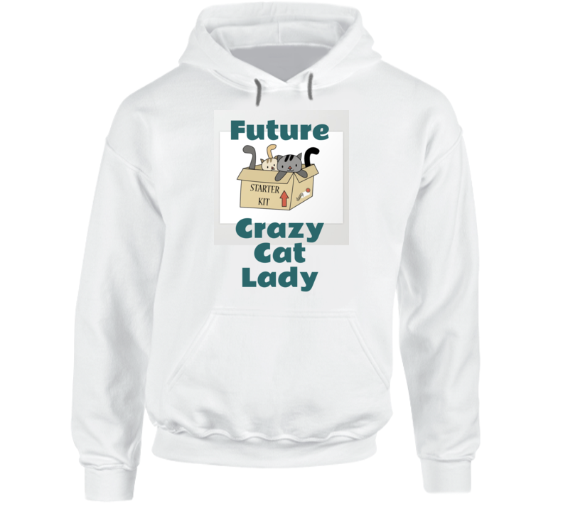 Future Crazy Cat Lady Hoodie Gift Mother's Day Funny