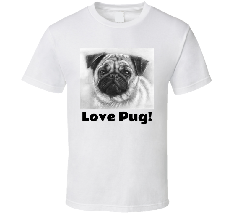 Love Pug T Shirt Funny Dog Dogs Mother's Father's Day Gift