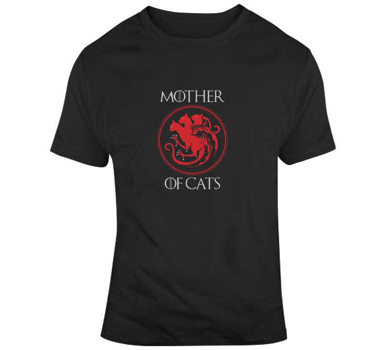 Mother Of Cats Game Of Thrones T Shirt Mother's Day Gift Funny