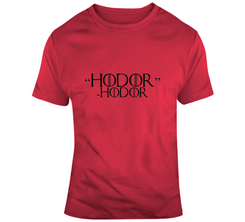Hodor Hodor Game Of Thrones T Shirt Mother's Father's Day Gift Funny