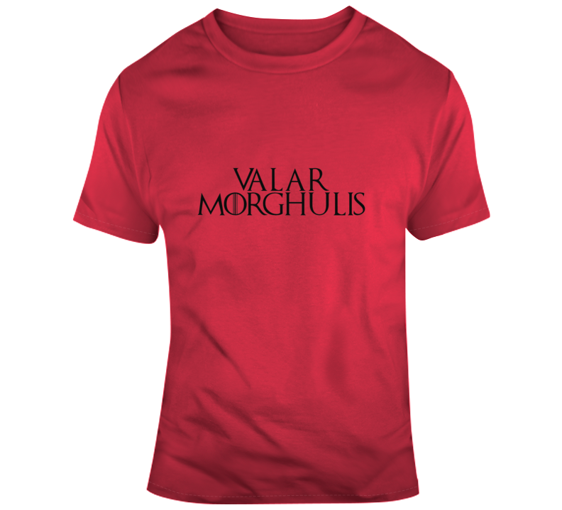 Valar Morghulis Game Of Thrones T Shirt Mother's Father's Day Gift Funny