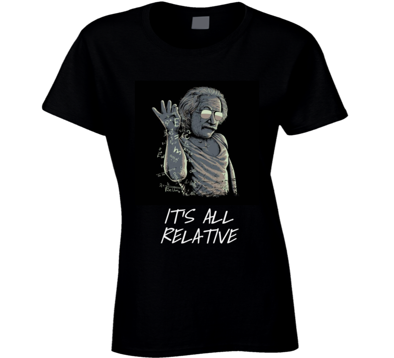 Albert Einstein It's All Relative Funny Salt Bae Parody Physics Geek Gift Women's T Shirt.