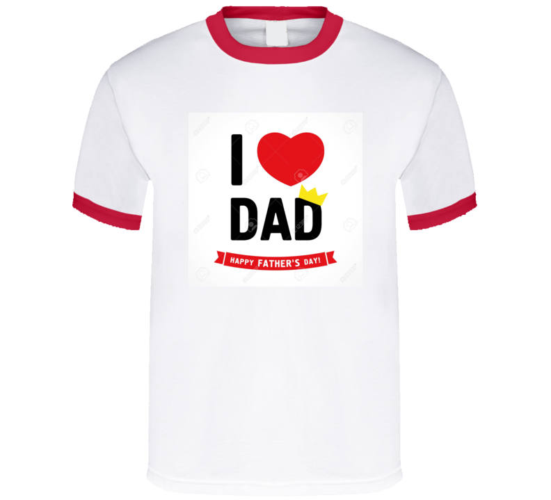 I Love Dad Happy Father's Day Daddy Gift Holiday Present Son Daughter Heart T Shirt