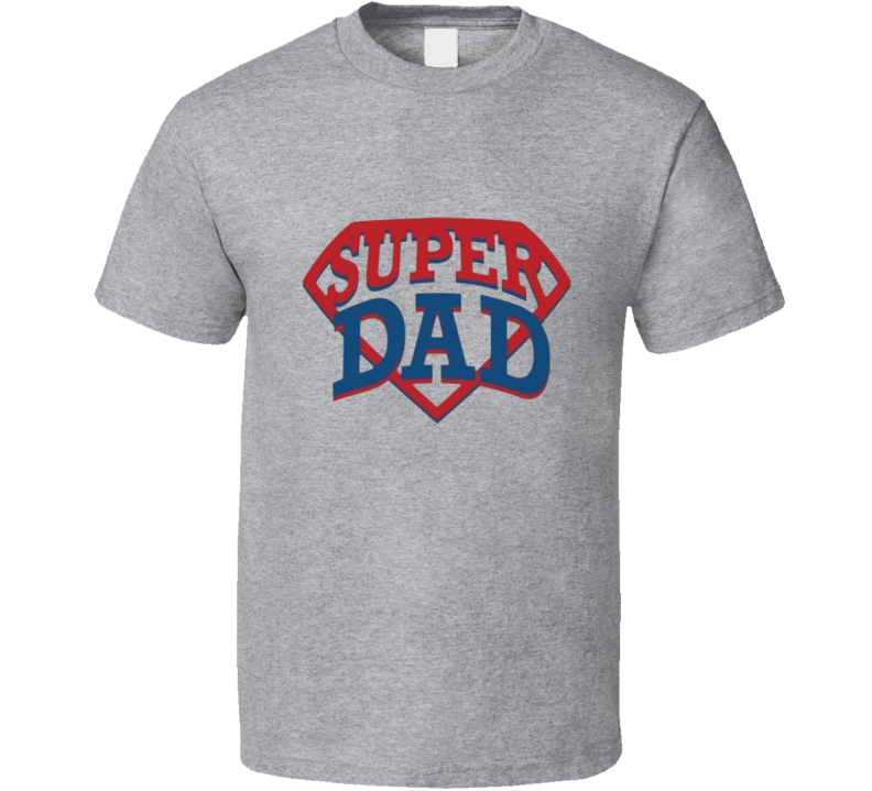 Super Dad Funny Fathers Day Gift Son Daughter Daddy Mom  T Shirt