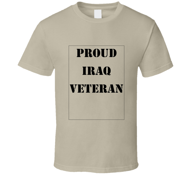 Proud Iraq Veteran Tshirt Miitary Army Navy Marines Air Force  T Shirt