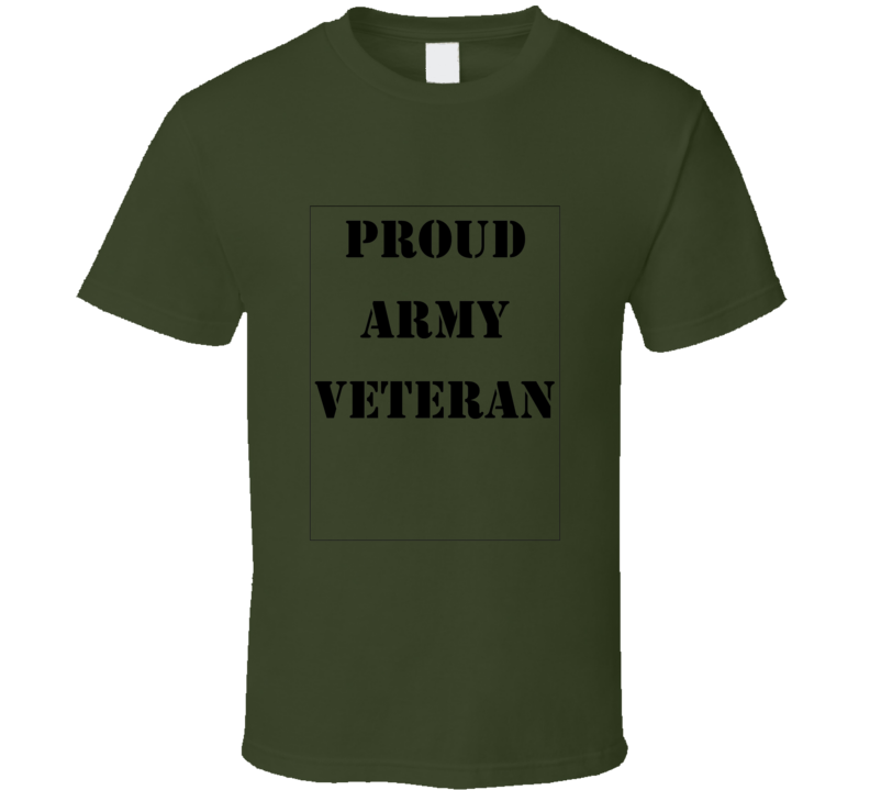 Proud Army Veteran  Tshirt Miitary Army Navy Marines Air Force  T Shirt