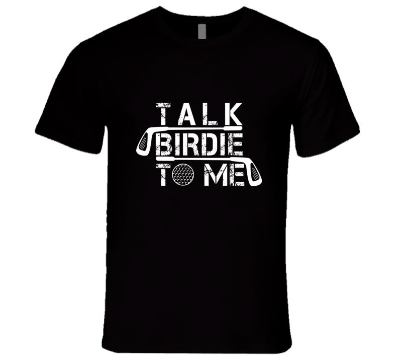 Talk Birdie To Me Funny Premium Tshirt Gift For Golfers Fathers Day T Shirt