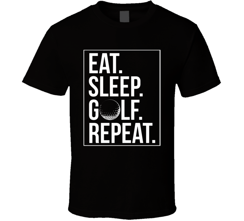 Eat Sleep Golf Repeat Funny Premium Tshirt Gift For Golfers Fathers Day Humorous T Shirt