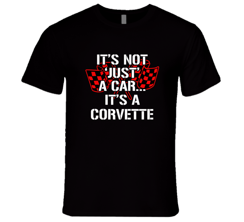 It's Not Just A Car It's A Corvette Premium Tshirt Musclecar Chevy Chevrolet Stingray T Shirt