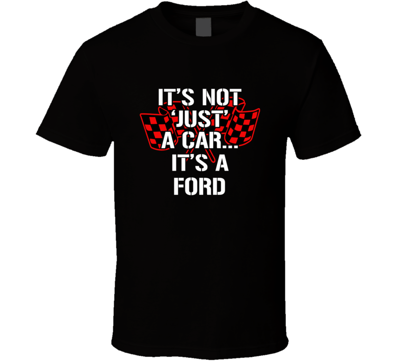 It's Not Just A Car It's A Ford Tshirt Musclecar Ford Boss Gt T Shirt