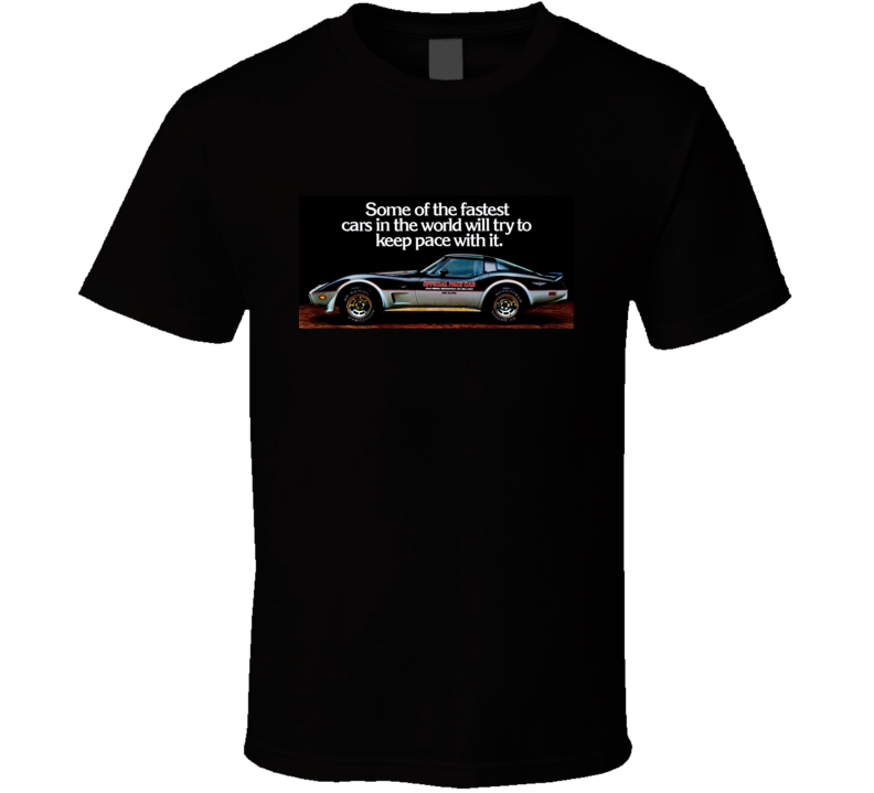 Some Of The Fastest Cars 1978 Chevrolet Corvette Pace Car T Shirt