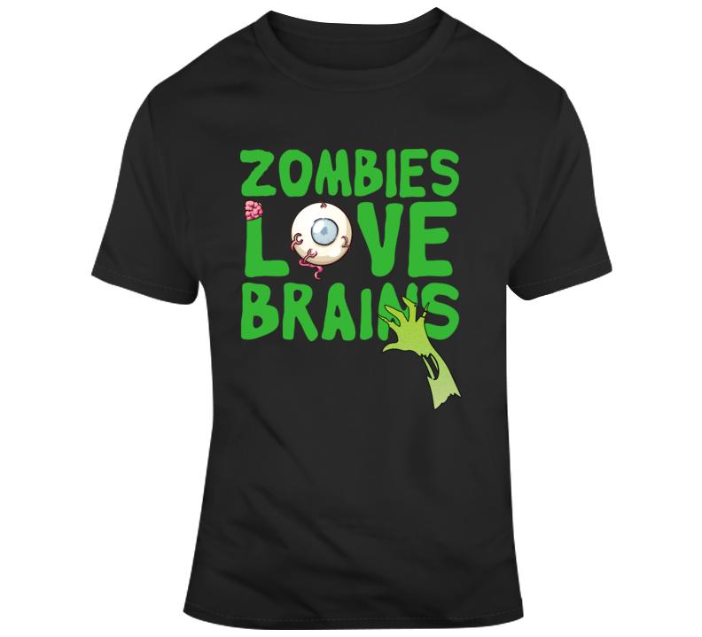 Zombies Love Brains Funny Walking Dead Tshirt Halloween Humor Horror T Shirt