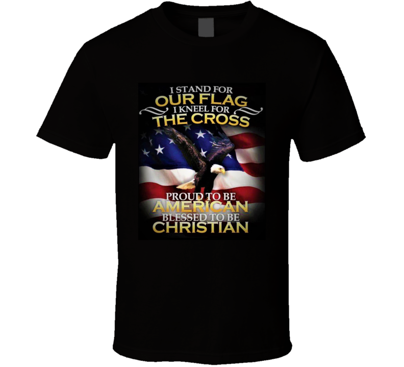 Proud To Be American Blessed To Be Christian Patriotic Tshirt For Republican Or Democrat Gift America T Shirt