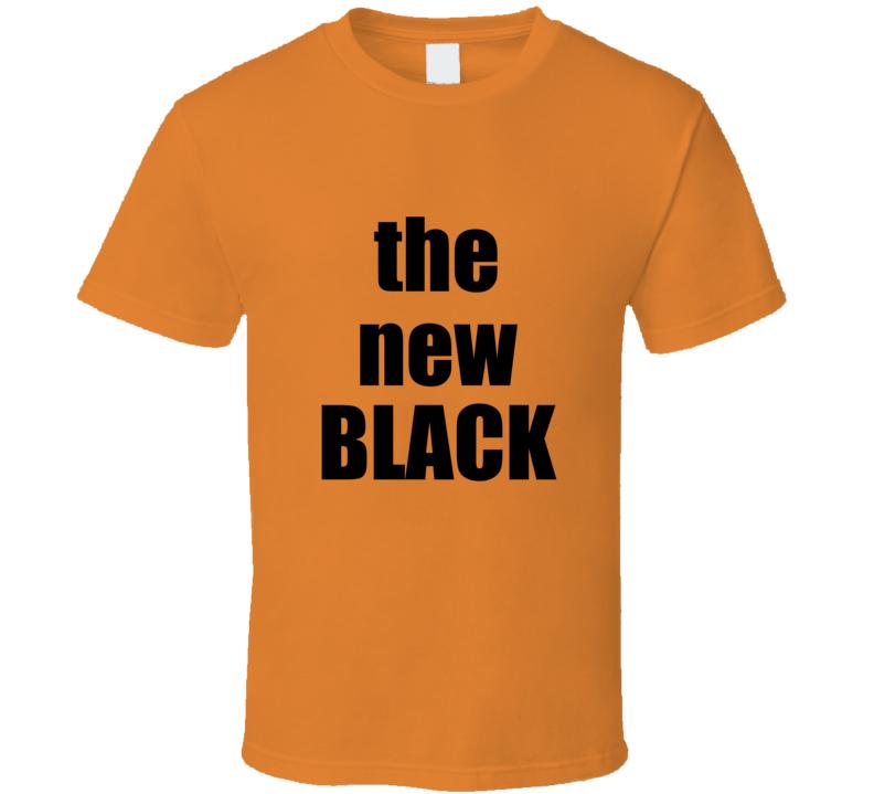 The New Black Orange Shirt Orange Is The New Black  Netflix T Shirt