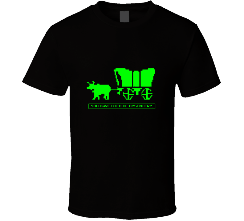 You Have Died Of Dysentery Oregon Trail Vintage Computer Game T Shirt