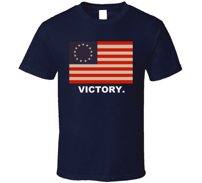 Victory Betsy Ross Patriotic American Flag  Tshirt No Nike And No Kaepernick. America Wins! T Shirt