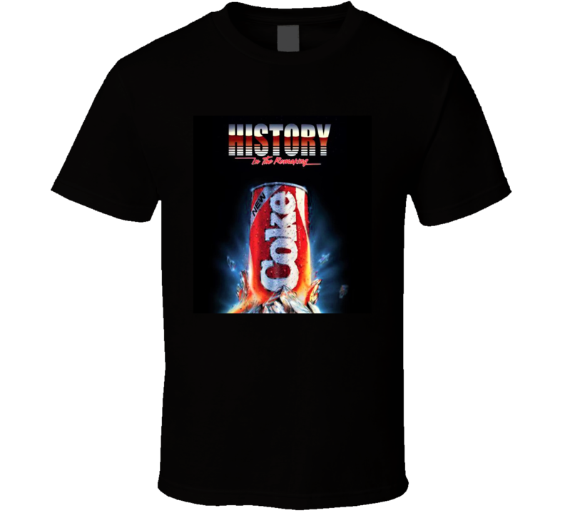 History In The Remaking Coke T Shirt