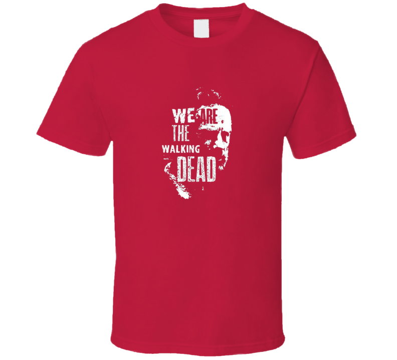 We Are The Walking Dead Rick T Zombie Walkers T Shirt