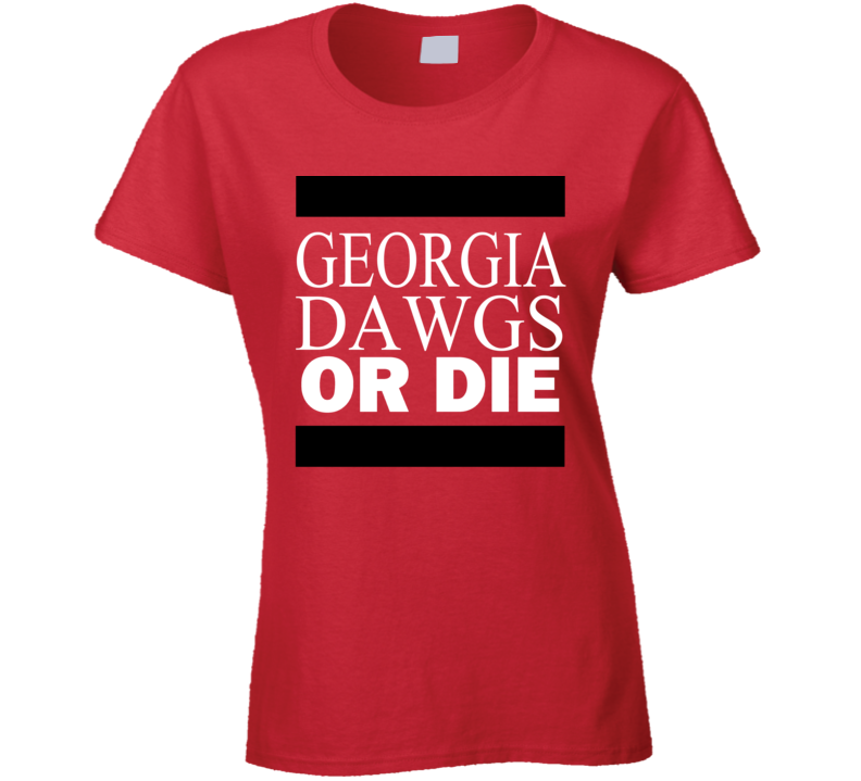 Georgia Dawgs Or Die Tshirt Bulldogs University Do More Football Ladies T Shirt