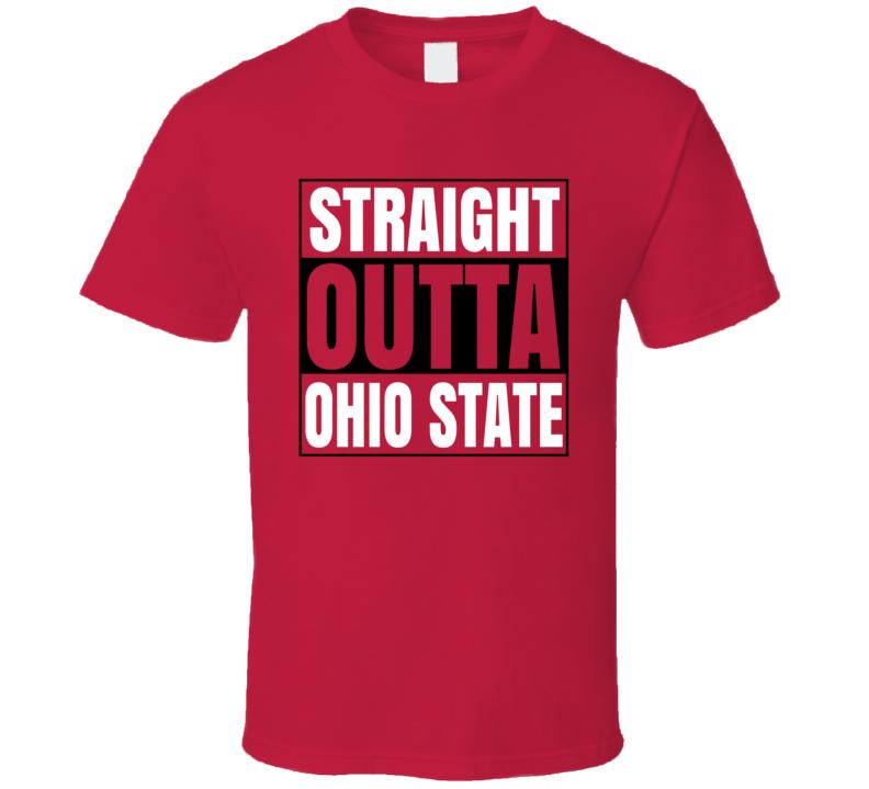 Straight Outta Ohio State Football  Buckeye Fan T Shirt