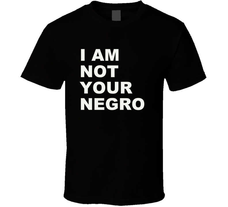 I Am Not Your Negro Tshirt Equality Civil Right African American James Baldwin Black Lives Matter King T Shirt