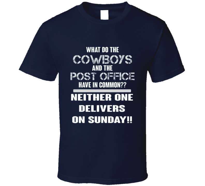Dallas Cowboys Don't Deliver On Sunday Funny Football T Shirt