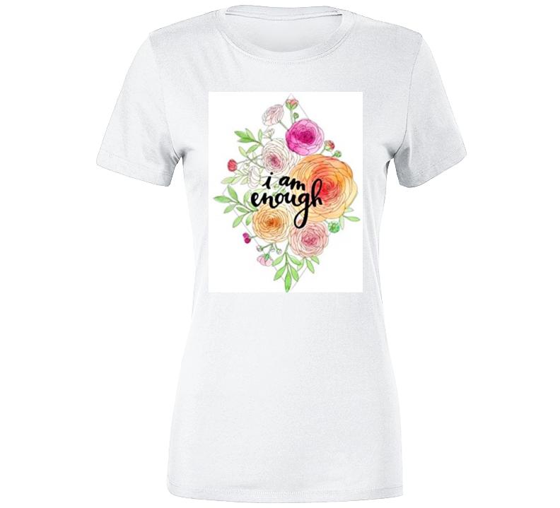 I Am Enough Colorful Floral Ladies Premium  Empowerment Ladies T Shirt