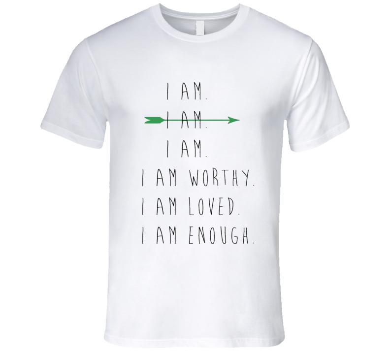 I Am Enough Loved Worthy Premium Shirt Empower Woman Ladies Feminist Power Equality T Shirt