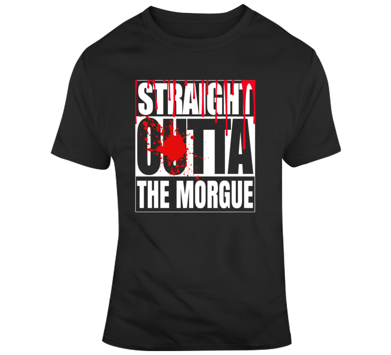 Straight Outta The Morgue Shirt Halloween Scary Costume T Shirt