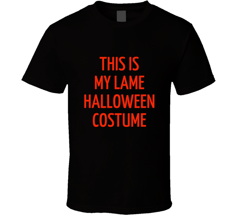 This Is My Lame Halloween Costume Funny Shirt Gift Trick Or Treat T Shirt