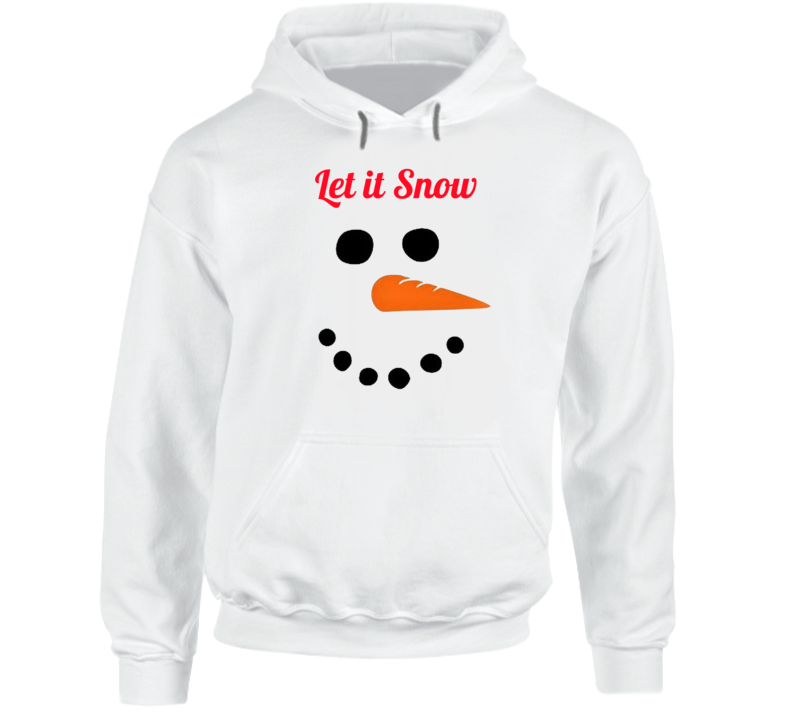 Let It Snow Frosty The Snowman White Hooded Sweatshirt Gift Winter  Christmas Hoodie