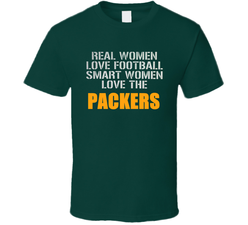 Real Women Love Football Smart Women Love The Packers Gift Fan  Woman Nfl T Shirt