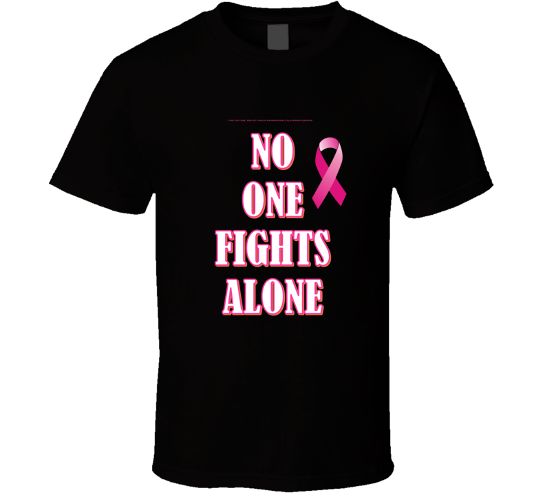 No One Fights Alone Breast Cancer Awareness Warrior Survivor Save The Tatas T Shirt