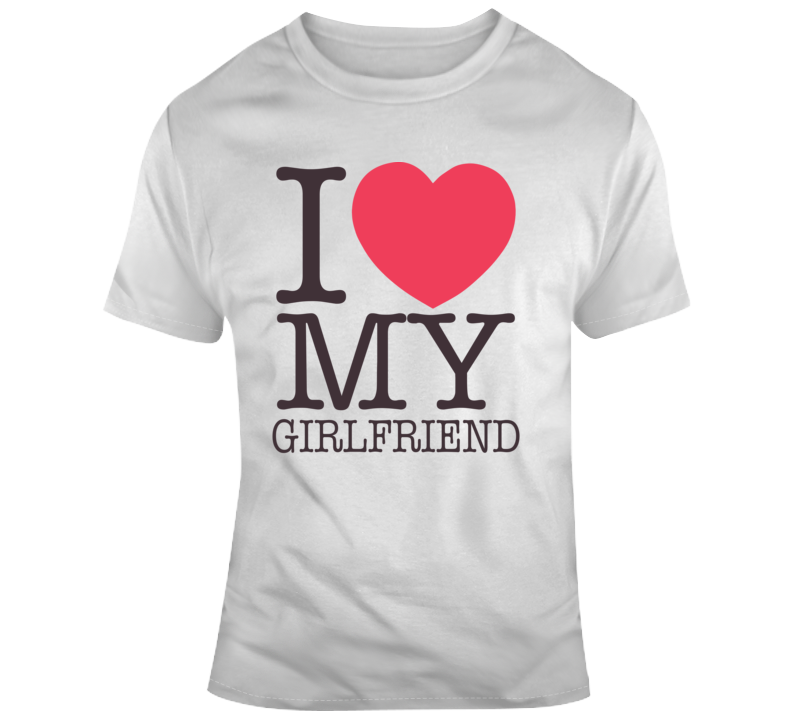 I Love My Girlfriend Valentine's Day Gift T Shirt