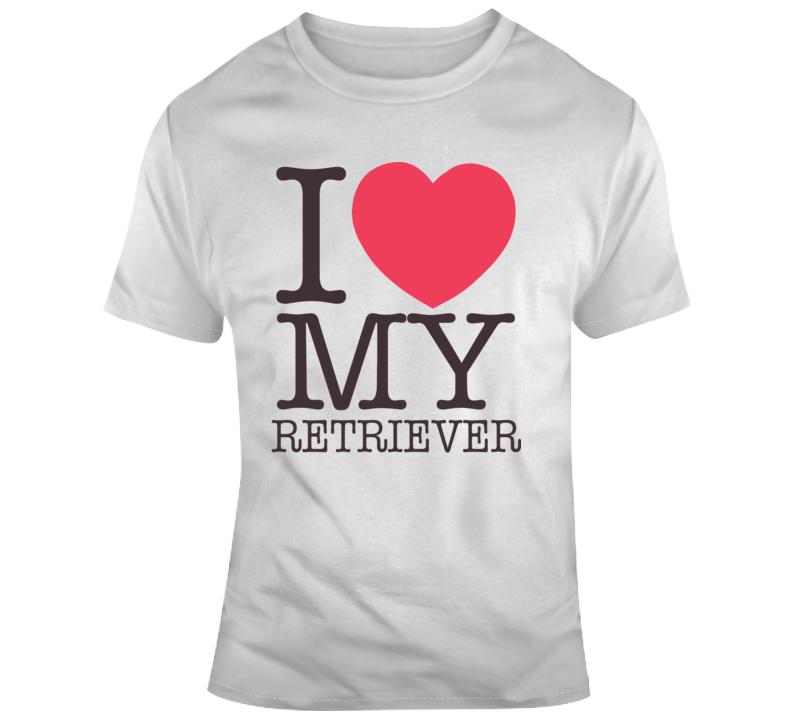 I Love My Retriever Dog Golden Lab Labrador Chesapeake Bay Gift T Shirt
