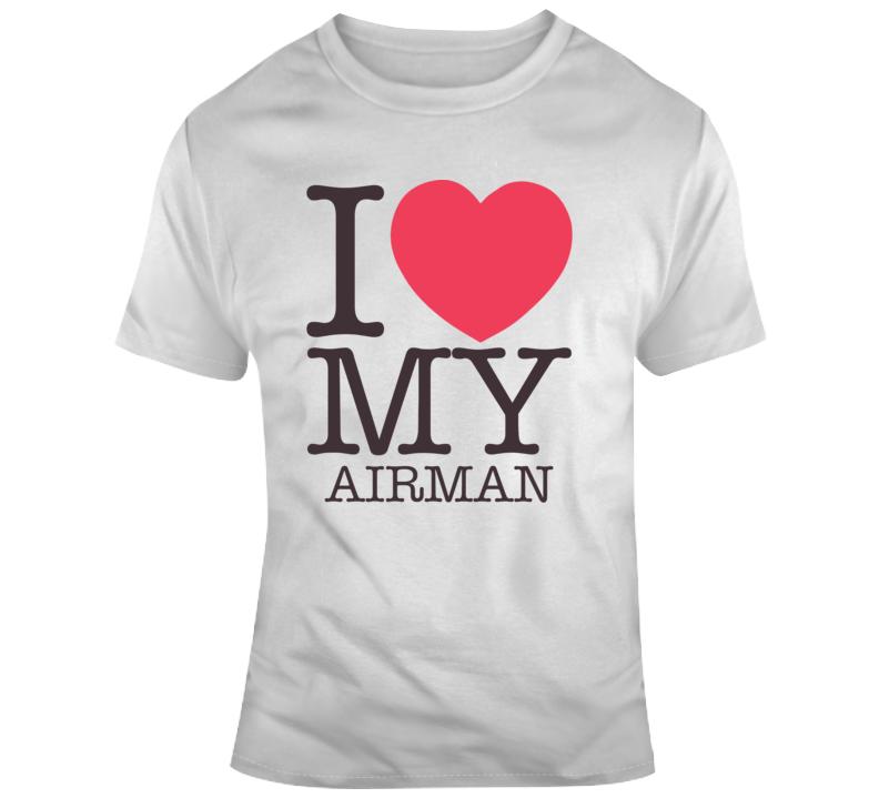 I Love My Airman Air Force Military Gift  T Shirt