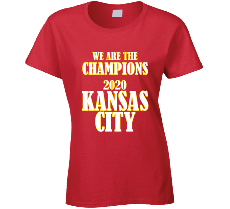 We Are The Champions 2020 Kansas City Gift Chiefs Bowl Football Tribute Ladies T Shirt