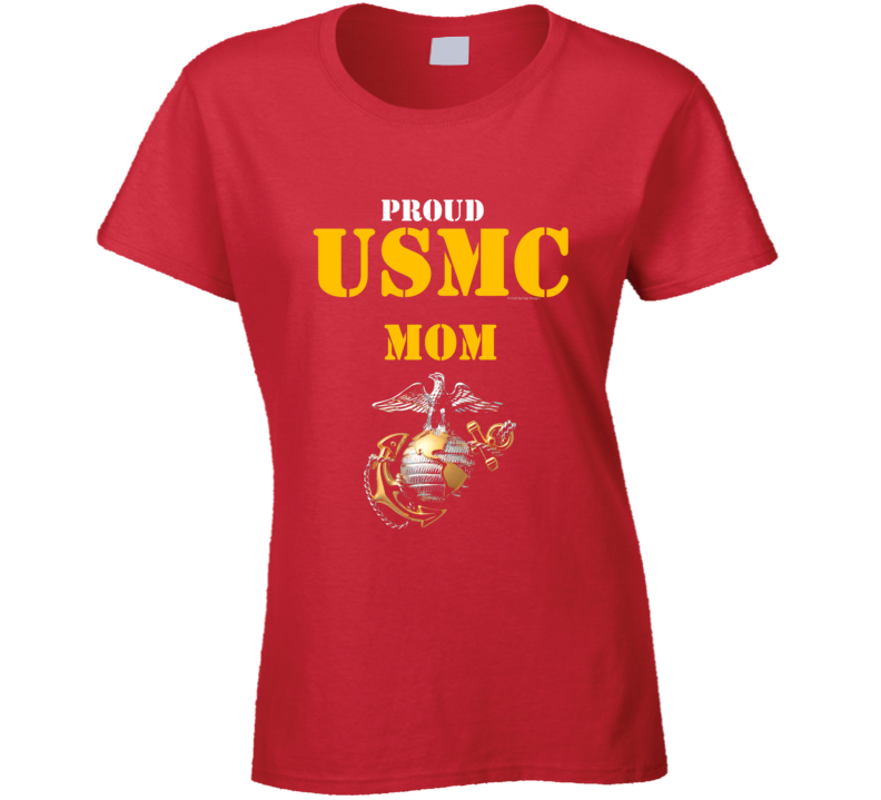 Proud Usmc Mom Marine Corps Military Family Veteran Gift Vet Father Mother Grunt Ladies T Shirt