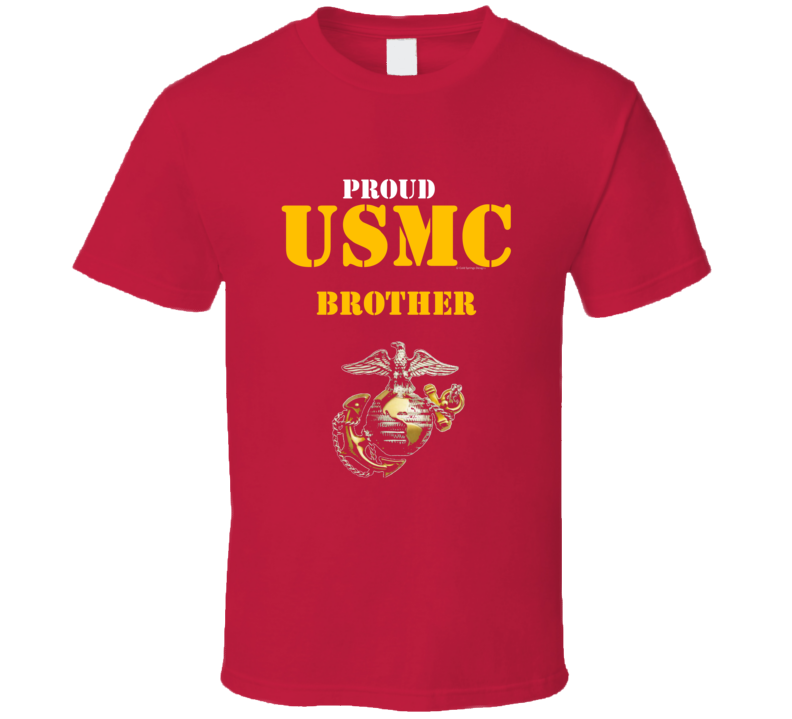 Proud Usmc Brother Marine Corps Military Family Veteran Gift Vet Father Mother Grunt T Shirt