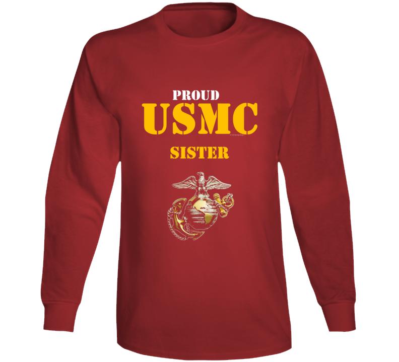 Proud Usmc Sister Marine Corps Military Family Veteran Gift Vet Father Mother Grunt Long Sleeve