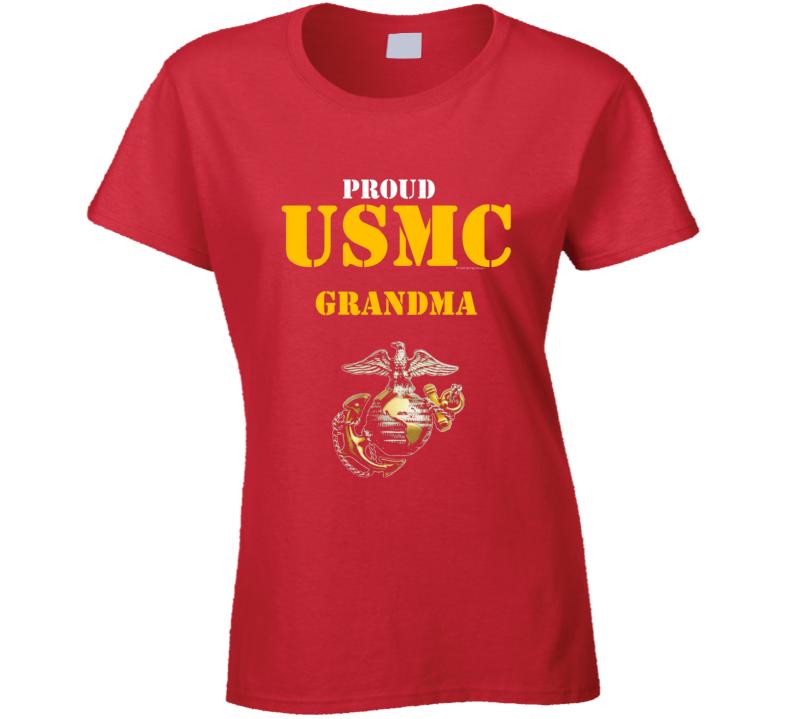 Proud Usmc Grandma Marine Corps Military Family Veteran Gift Vet Father Mother Grunt Ladies T Shirt
