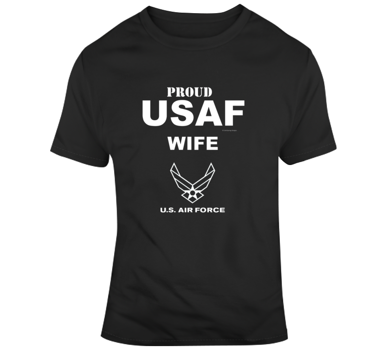 Proud Usaf Wife Air Force Family Gift Veteran Military T Shirt