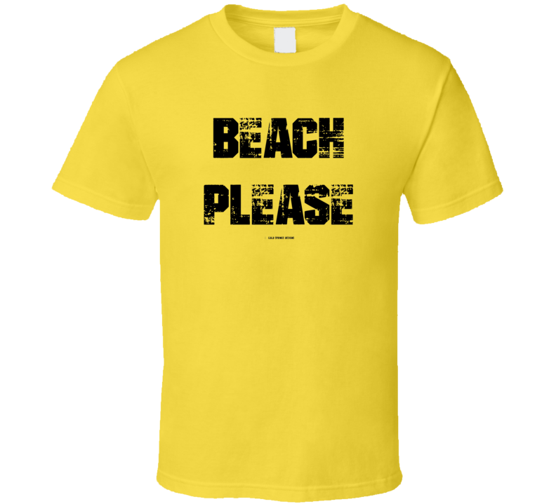 Beach Please Funny Summer Sun Sand Vacation Holiday Gift T Shirt