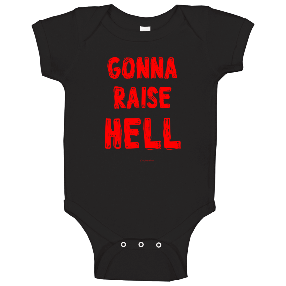 Gonna Raise Hell Party On Wild Funny Gift Girls Guys Baby One Piece