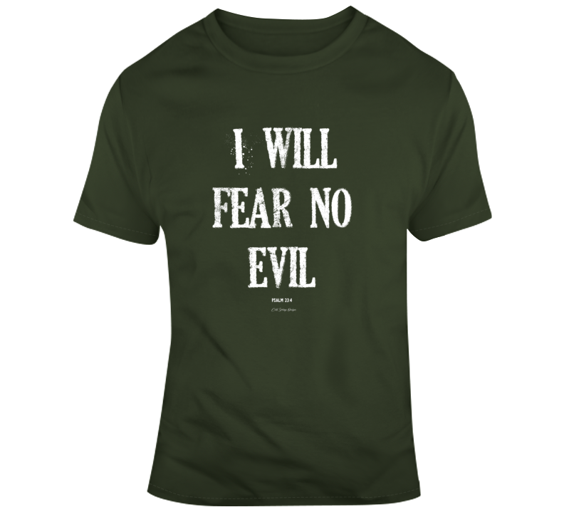 I Will Fear No Evil Psalm 23:4 Christian Bible Jesus Gift T Shirt