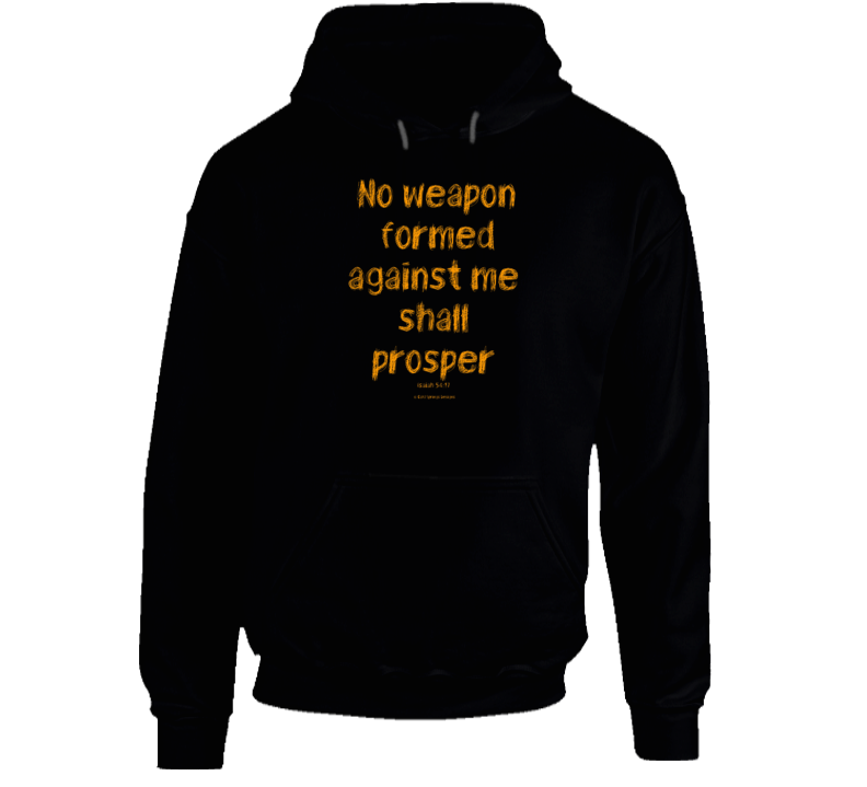 No Weapon Formed Against Me Shall Prosper Isaiah 54:17 Christian Gift Hoodie